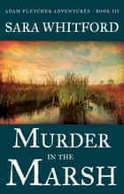Murder in the Marsh ebook by Sara Whitford