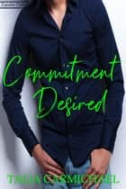 Commitment Desired - Zander Oaks, #5 ebook by Talia Carmichael