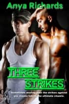 Three Strikes ebook by Anya Richards