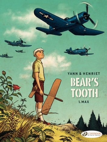 Bear's Tooth - Volume 1 - Max ebook by Alain Henriet,Yann