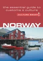 Norway - Culture Smart! - The Essential Guide to Customs & Culture ebook by Linda March