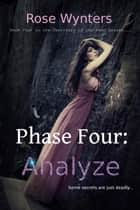 Phase Four: Analyze - Territory of the Dead, #4 ebook by Rose Wynters
