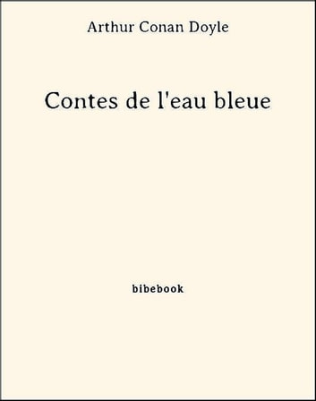 Contes de l'eau bleue ebook by Arthur Conan Doyle
