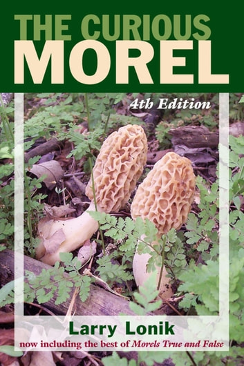 The Curious Morel ebook by Larry Lonik