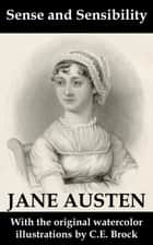 Sense and Sensibility (with the original watercolor illustrations by C.E. Brock) ebook by Jane Austen, C.E. Brock