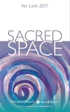 Sacred Space for Lent 2017 ebook by The Irish Jesuits
