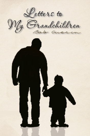 Letters to My Grandchildren ebook by Bob Guerin
