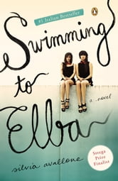 Swimming to Elba - A Novel ebook by Silvia Avallone
