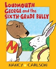 Loudmouth George and the Sixth-Grade Bully (Revised Edition) ebook by Nancy  Carlson