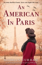 An American in Paris - An absolutely heartbreaking and uplifting World War 2 novel ebook by Siobhan Curham
