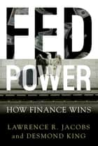 Fed Power ebook by Lawrence Jacobs,Desmond King
