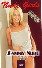 Sammy's Nude Photos - Erotic Photography ebook by Angel Delight