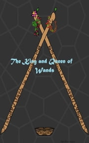 The King and Queen of Wands ebook by Elise K. Ra'sha