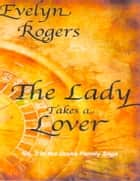 The Lady Takes a Lover ebook by Evelyn Rogers