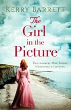 The Girl in the Picture ebook by Kerry Barrett