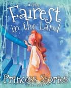 The Fairest in the Land eBook by Miles Kelly