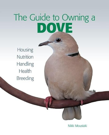 Guide to Owning a Dove eBook by Nikki Moustaki