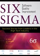 Six Sigma Software Quality Improvement ebook by Vic Nanda, Jeffrey Robinson