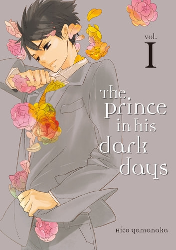 The Prince in His Dark Days - Volume 1 ebook by Hico Yamanaka