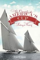 The Quest for the America's Cup: Sailing to Victory ebook by Richard V. Simpson