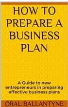 How to prepare a business plan ebook by Oral Ballantyne