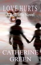 Love Hurts ebook by Catherine Green