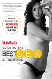 Men's Health Guide to the Best Sex in the World ebook by The Editors of Men's Health