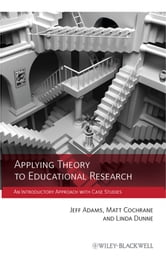 Applying Theory to Educational Research - An Introductory Approach with Case Studies ebook by