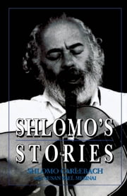 Shlomo's Stories - Selected Tales ebook by Shlomo Carlebach,Susan Yael Mesinai