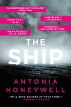 The Ship ebook by Antonia Honeywell