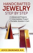 Handcrafted Jewelry Step by Step - Crafts Series, #1 ebook by Joyce Zborower, M.A.