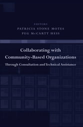 Collaborating with Community-Based Organizations Through Consultation and Technical Assistance ebook by