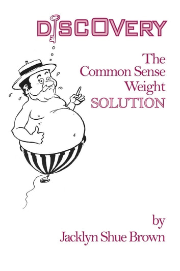 Discovery: The Common Sense Weight Solution ebook by Jacklyn Brown