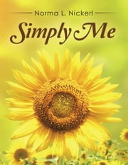 Simply Me ebook by Norma L. Nickerl