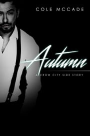 Autumn: A Crow City Side Story ebook by Cole McCade