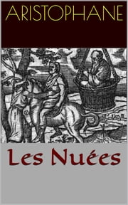 Les Nuées ebook by Aristophane