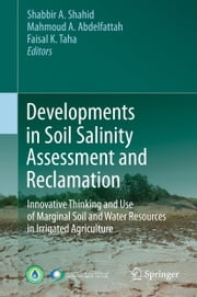 Developments in Soil Salinity Assessment and Reclamation - Innovative Thinking and Use of Marginal Soil and Water Resources in Irrigated Agriculture ebook by