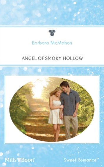 Angel Of Smoky Hollow 電子書籍 by Barbara Mcmahon