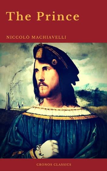 The Prince by Niccolò Machiavelli (Cronos Classics) ebook by Nicolo Machiavelli,Cronos Classics