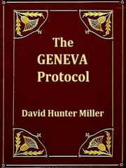The Geneva Protocol ebook by David Hunter Miller