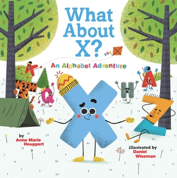 What About X? An Alphabet Adventure ebook by Anne Marie Houppert