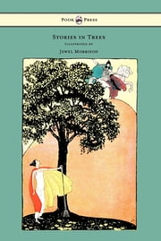 Stories in Trees - Illustrated by Jewel Morrison ebook by Mary I. Curtis