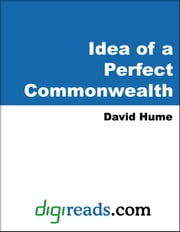 Idea of a Perfect Commonwealth ebook by Hume, David