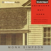 Anywhere But Here audiobook by Mona Simpson