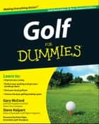 Golf For Dummies ebook by Steve Keipert, Brett Ogle, Gary McCord