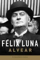 Alvear ebook by Felix Luna