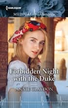 Forbidden Night with the Duke ebook by Annie Claydon