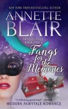Fangs for the Memories ebook by Annette Blair