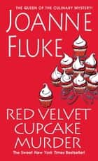 Red Velvet Cupcake Murder ebook by Joanne Fluke