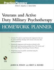 Veterans and Active Duty Military Psychotherapy Homework Planner ebook by James R. Finley,Bret A. Moore